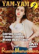 YAM-YAM Russian Masturbations (Vol.2) >>> Anmeldung DVD Flatrat